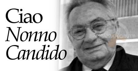 Ciao Nonno Candido