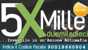 5 x mille 2010: investilo in un'azione antimafia.